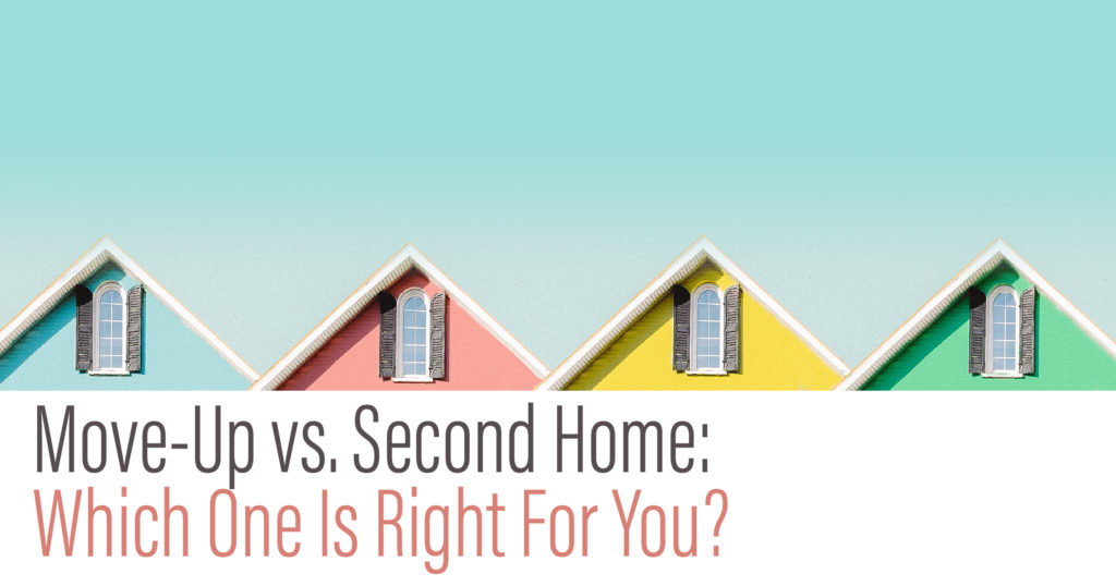 Move-Up vs. Second Home